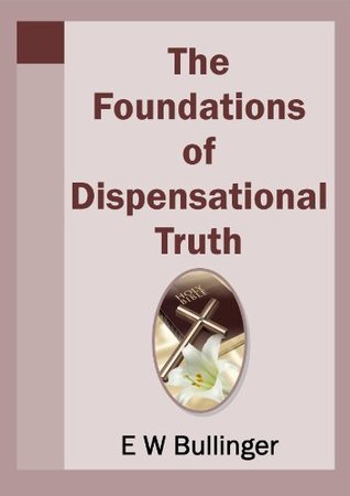 The Foundations of Dispensational Truth