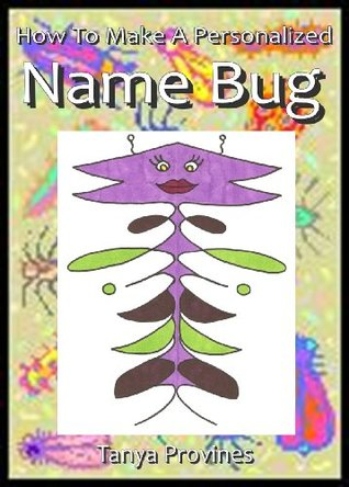 How To Make A Personalized Name Bug