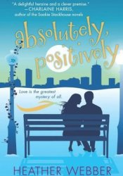 Absolutely, Positively (Lucy Valentine, #3) Pdf Book