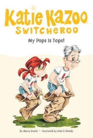 My Pops Is Tops! (Katie Kazoo, Switcheroo, #25)