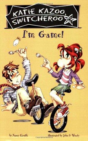 I'm Game! (Katie Kazoo, Switcheroo, #21)