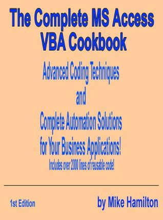The Complete MS Access VBA Cookbook
