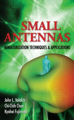 Small Antennas: Modern Miniaturization Techniques & Applicatsmall Antennas: Modern Miniaturization Techniques & Applications Ions