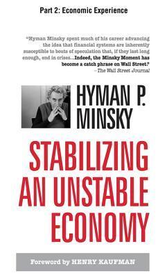 Stabilizing an Unstable Economy, Part 2 - Economic Experience