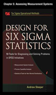 Design for Six SIGMA Statistics, Chapter 5 - Assessing Measurement Systems