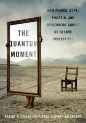 The Quantum Moment: How Planck, Bohr, Einstein, and Heisenberg Taught Us to Love Uncertainty Pdf Book