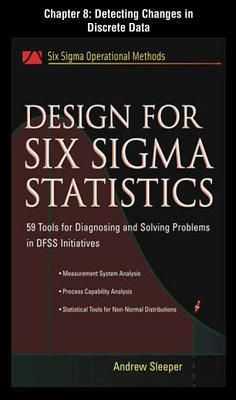 Design for Six SIGMA Statistics, Chapter 8 - Detecting Changes in Discrete Data