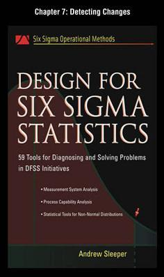Design for Six SIGMA Statistics, Chapter 7 - Detecting Changes