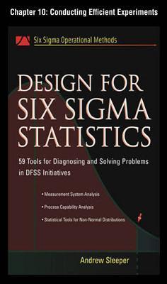 Design for Six SIGMA Statistics, Chapter 10 - Conducting Efficient Experiments
