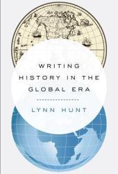 Writing History in the Global Era Book Pdf