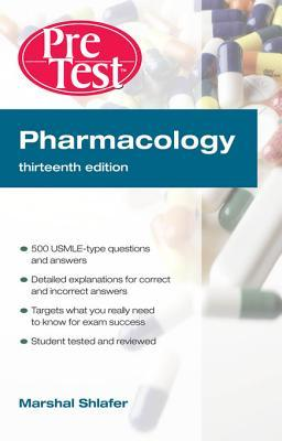 Pharmacology: Pretest Self-Assessment and Review, Thirteenth Edition: Pretest Self-Assessment and Review, Thirteenth Edition