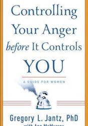 Controlling Your Anger Before It Controls You: A Guide for Women Pdf Book