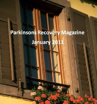 Parkinsons Recovery Magazine January 2011