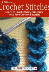 8 Different Crochet Stitches: Learn to Crochet Something New with Free Crochet Patterns Book Pdf