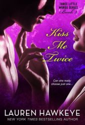 Kiss Me Twice (Three Little Words, #2)
