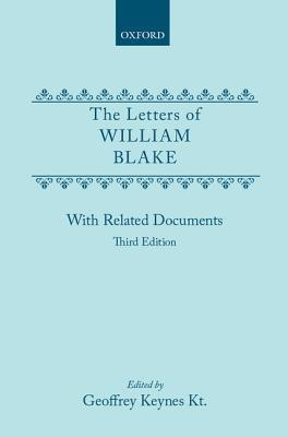 The Letters of William Blake, with Related Documents