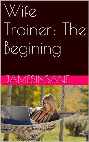 Wife Trainer: The Begining