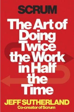 Scrum: The Art of Doing Twice the Work in Half the Time Book Pdf ePub