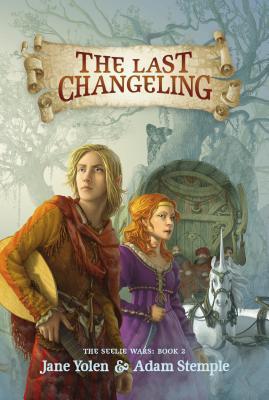 The Last Changeling (The Seelie Wars, #2)