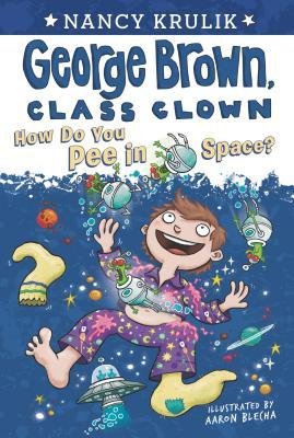 How Do You Pee in Space? (George Brown, Class Clown, #13)