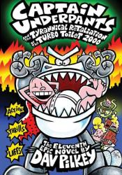 Captain Underpants and the Tyrannical Retaliation of the Turbo Toilet 2000 (Captain Underpants #11) Pdf Book