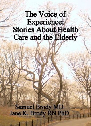 The Voice of Experience: Stories About Health Care and the Elderly