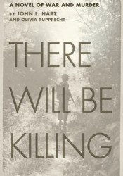 There Will Be Killing: A Novel of War and Murder Pdf Book