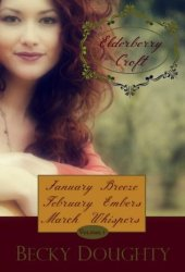 January Breeze, February Embers, March Whispers (Elderberry Croft, #1)