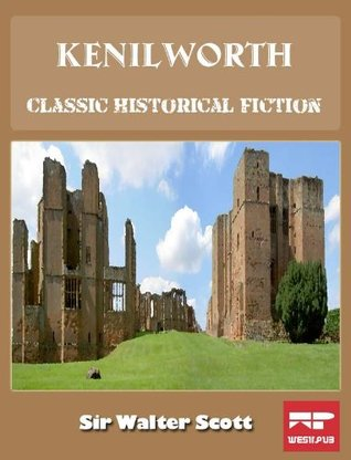Kenilworth: A Classic Historical Fiction (Illustrated with Audio Book Free Download)