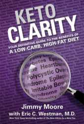 Keto Clarity: Your Definitive Guide to the Benefits of a Low-Carb, High-Fat Diet Book Pdf