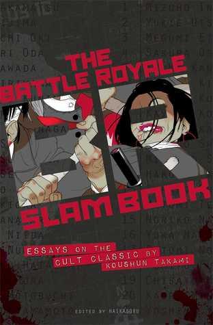 Battle Royale Slam Book: Essays on the Cult Classic by Koushun Takami
