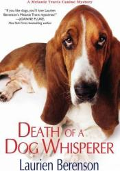 Death of a Dog Whisperer (A Melanie Travis Mystery, #17) Book by Laurien Berenson