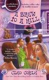 A Brew to a Kill (Coffeehouse Mystery, #11)