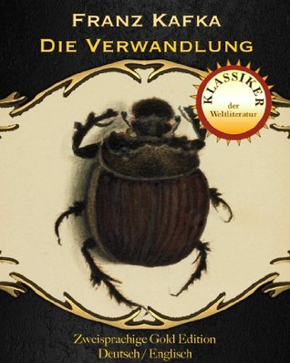 Die Verwandlung - Metamorphosis (Zweisprachige Gold Edition