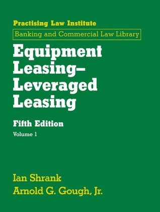 Equipment Leasing Leveraged Leasing (November 2013 Edition) (Melrose Square Black American Series)