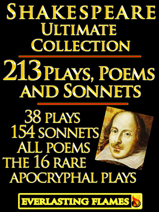 Complete Works Ultimate Collection: 213 Plays, Poems & Sonnets including the 16 rare, 'hard-to-get' Apocryphal Plays PLUS: FREE BONUS Material