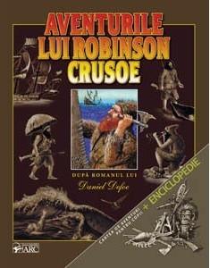 Aventurile lui Robinson Crusoe. Carte de aventuri pentru copii + Enciclopedie