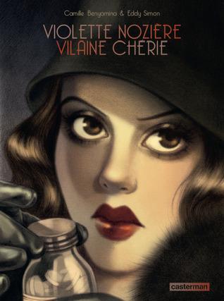 Violette Nozière. Vilaine chérie