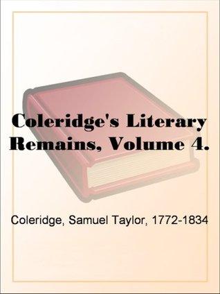 Coleridge's Literary Remains, Volume 4.