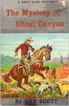 The Mystery of Ghost Canyon (Bret King Book #1)