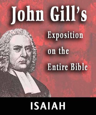John Gill's Exposition on the Entire Bible-Book of Isaiah