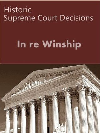 In re Winship, 397 U.S. 358 (1970) (50 Most Cited Cases)