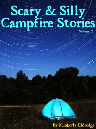 Scary & Silly Campfire Stories: Fifteen Spooky and Silly Tales - Special Edition (Volume 2)
