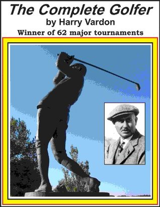 Harry Vardon's Complete Golfer [Illustrated]