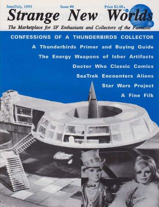 Strange New Worlds #8: Guide to collecting Gerry Anderson's Thunderbirds, Star Trek Encounters Real Aliens, Fan Filk