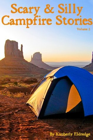 Scary & Silly Campfire Stories: Fifteen Scary & Silly Stories