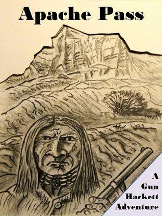 Apache Pass -A Post Civil War Adventure