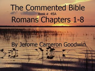 A Commented Study Bible With Cross-References - Book 45A - Romans