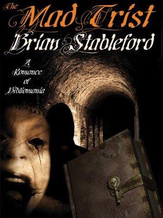 The Mad Trist: A Romance of Bibliomania