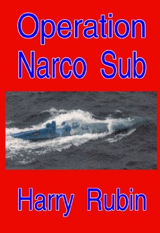Operation Narco Sub (Untitled series of Office of Naval Intelligence missions)